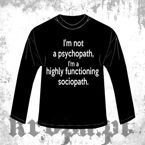 Long Sleeve  I'M NOT PSYCHOPATH....